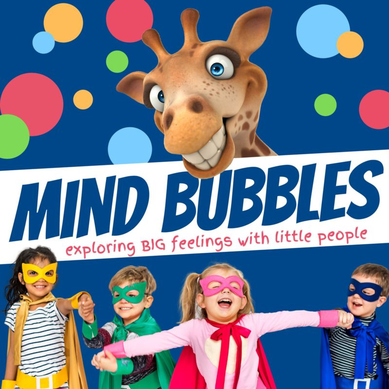 Mind Bubbles Podcast - Exploring big feelings with little people