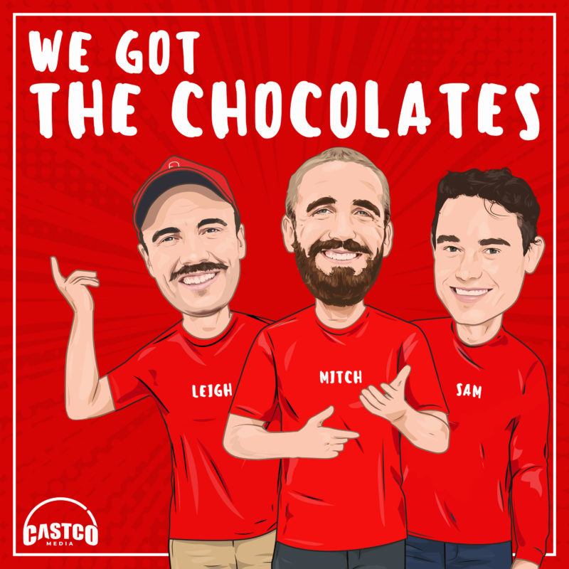 We Got the Chocolates Podcast